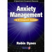 Anxiety Management - In 10 Groupwork Sessions By Robin Dynes